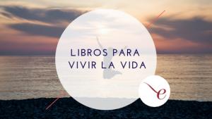 Selección de libros de Unebook para vivir la vida con sentido y reflexionar