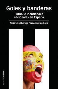 """Portada del libro """"Goles y banderas. Fútbol e identidades nacionales en España""""."""