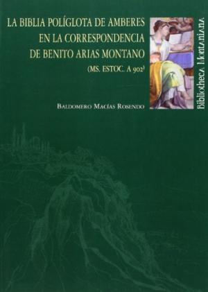 """Portada del libro """"La Biblia Políglota de Amberes en la correspondencia de Benito Arias Montano"""", publicado por la Universidad de Huelva."""