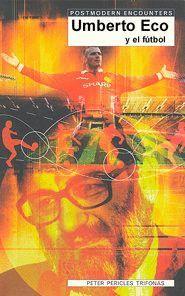 """Portada del libro """"Umberto Eco y el fútbol""""."""