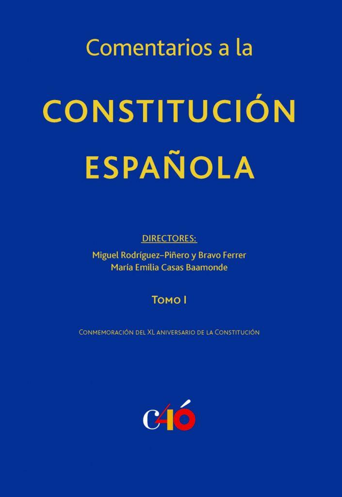 """Portada de """" Comentarios a la Constitución Española. XL Aniversario de la Constitución Española"""", publicado por AEBOE con la Fundación Wolters Kluwer, El Tribunal Constitucional y el Ministerio de Justicia."""
