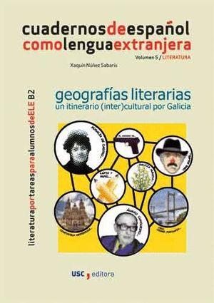 """Portada del libro """"Geografías literarias. Un itinerario (inter)cultural por Galicia"""", publicado por la Universidade de Santiago de Compostela."""