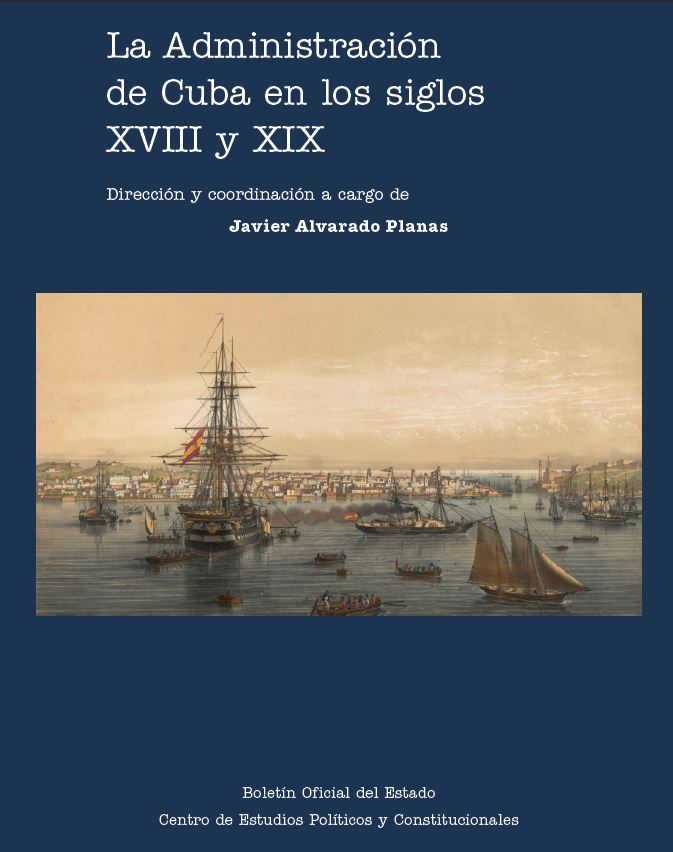 """Portada del libro """"La administración de Cuba en los siglos XVIII Y XIX"""", publicado por Editorial BOE."""