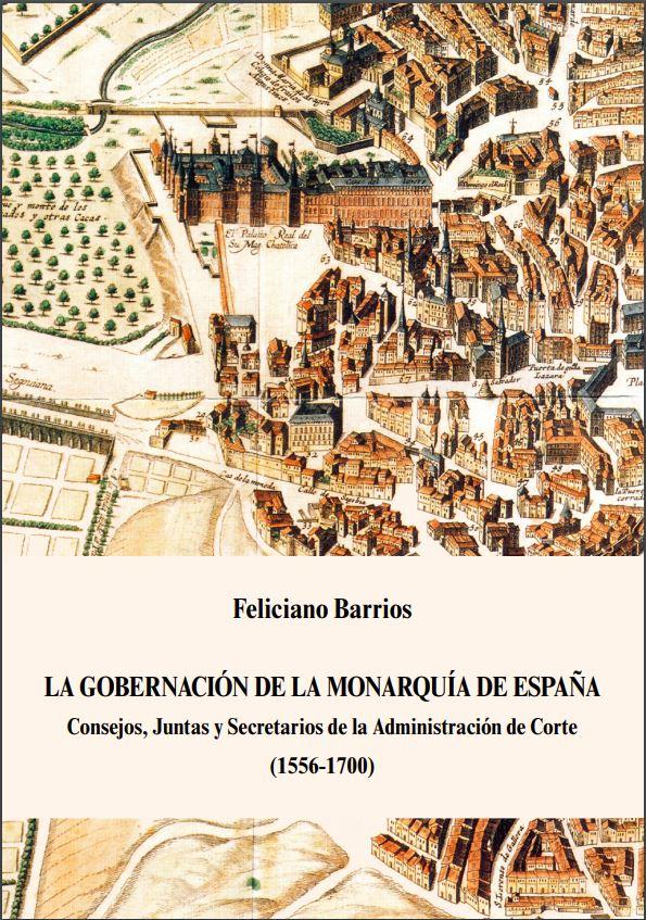 """Portada del libro """"La gobernación de la Monarquía de España. Consejos, Juntas y Secretarios de la Administración de Corte (1556-1700)"""", publicado por Editorial BOE."""