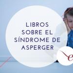 libros sobre el síndrome de Asperger
