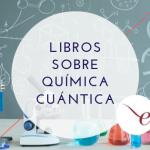 libros sobre química cuántica