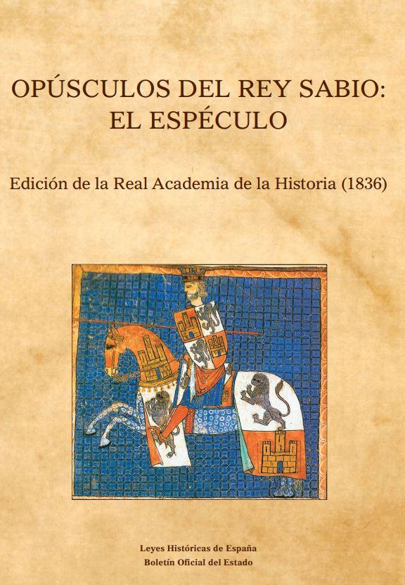 """Portada del libro """"Opúsculos del Rey Sabio: el espéculo"""", publicado por Editorial BOE."""
