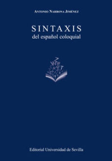 """Portada del libro """"Sintaxis del español coloquial"""", publicado por la Universidad de Sevilla."""