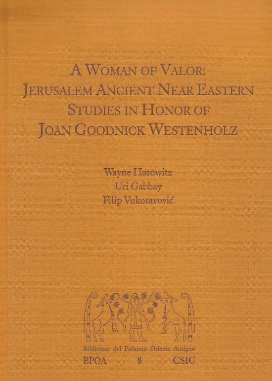 "Portada del libro ""A woman of valor: Jerusalem Ancient Near Eastern Studies in Honor of Joan Goodnick Westenholz""."