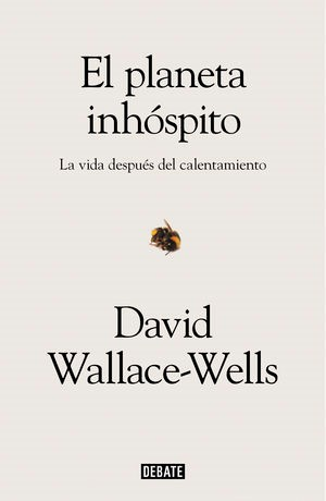 "Portada del libro ""El planeta inhóspito"" de David Wallace-Wells"