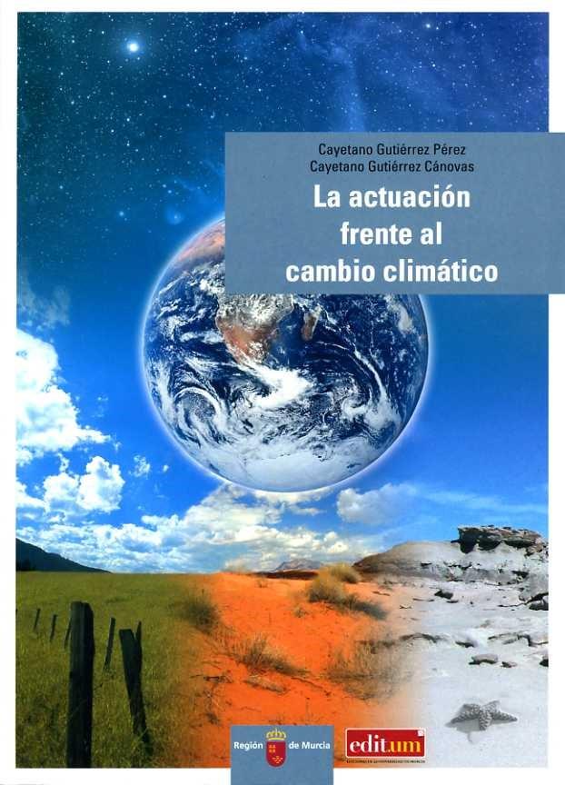 """Portada del libro """"La actuación frente al cambio climático"""", editado por la Universidad de Murcia."""