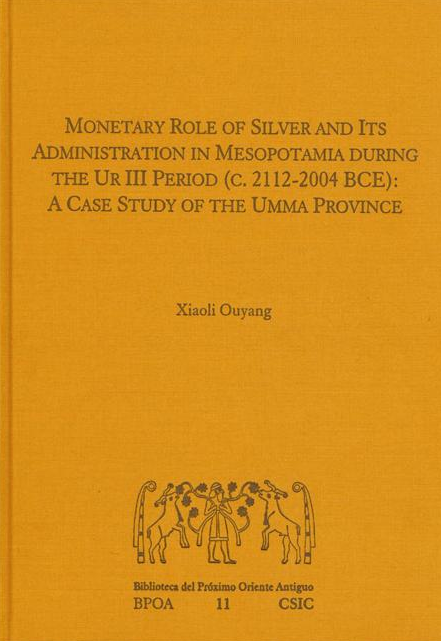 """Portada del libro """"Monetary Role of Silver and Its Administration in Mesopotamia During the UR III Period"""""""