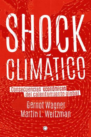 """Portada del libro """"Shock climático. Consecuencias económicas del calentamiento global""""."""