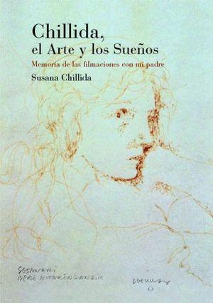 """Portada del libro """"Chillida, el arte y los sueños. Memoria de las filmaciones con mi padre"""", publicado por la Universidad del País Vasco."""