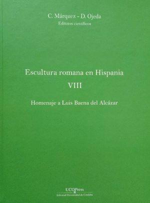 """Portada del libro título """"Escultura romana en Hispania VIII. Homenaje a Luis Baena de Alcázar"""", publicado por la Universidad de Córdoba."""