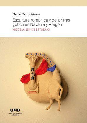 """Portada del libro libro """"Escultura románica y del primer gótico en Navarra y Aragón. Miscelánea de estudios"""", publicado por la Universitat Autònoma de Barcelona."""