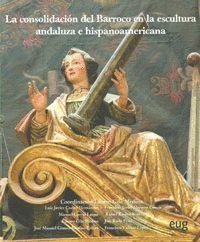 """Portada del libro """"La consolidación del Barroco en la escultura andaluza e hispanoamericana"""", publicado por la Universidad de Córdoba."""