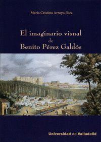El imaginario visual de Benito Pérez Galdos, portada del libro editado por la Universidad de Valladolid