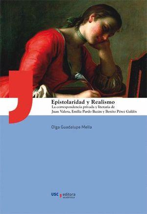 Portada de Epistolaridad y Realismo, la correspondencia privada y literaria de Juan Valera, Emilia Pardo Bazán y Benito Pérez Galdós