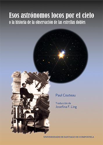 """Portada del libro """"Esos astrónomos locos por el cielo o la historia de la observación de las estrellas dobles"""", publicado por la Universidade de Santiago de Compostela."""