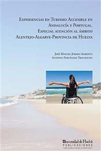 Portada del libro Experiencias en turismo accesible en Andalucía y Portugal. Especial atención al ámbito Alentejo-Algarve-Provincia de Huelva, publicado por la Universidad de Huelva.