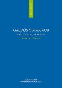 Portada de Galdós y Max Aub, poéticas del realismo de Francisco Caudet y la Universidad de Alicante