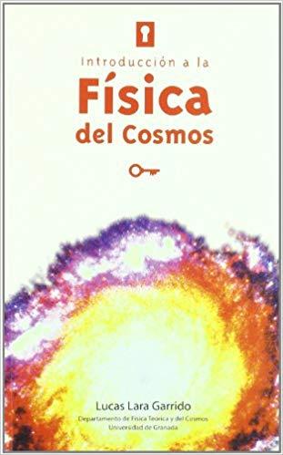 """Portada del libro """"Introducción a la Física del Cosmos"""", publicado por la Universidad de Granada."""