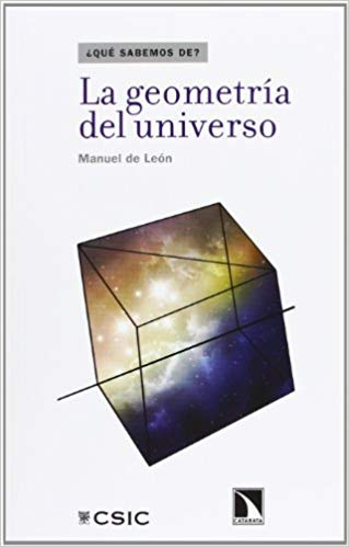 """Portada del libro """"La geometría del universo"""", publicado por Editorial CSIC y Catarata."""