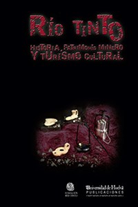 Portada del libro Río Tinto. Historia, patrimonio minero y turismo cultural, publicado por la Universidad de Huelva.