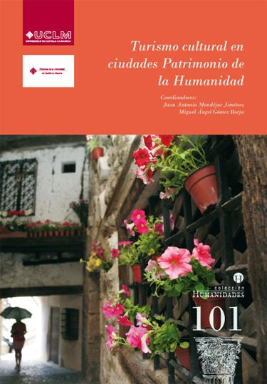 Portada del libro Turismo cultural en ciudades patrimonio de la humanidad, publicado por la Universidad de Castilla-La Mancha.