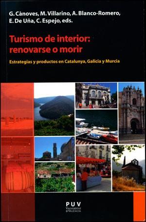 Portada del libro Turismo de interior: renovarse o morir. Estrategias y productos en Catalunya, Galicia y Murcia, publicado por la Universitat de València.