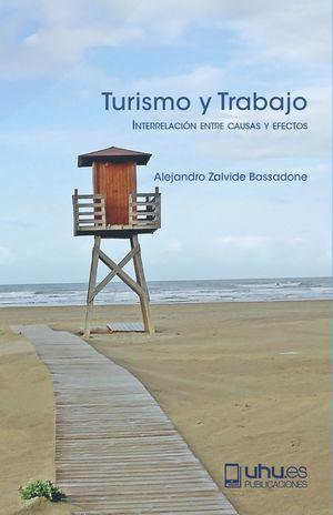 Portada del libro Turismo y trabajo. Interrelación entre causas y efectos, publicado por la Universidad de Huelva.