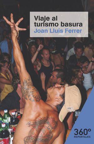 Portada del libro Viaje al turismo basura. El auge de las vacaciones de borrachera en España, publicado por Editorial UOC.
