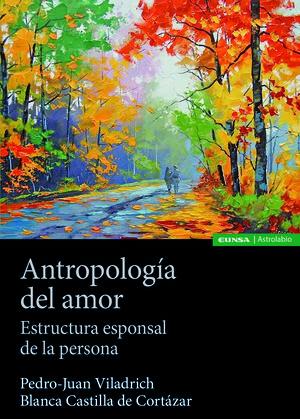 Portada del libro Antropología del amor. Estructura esponsal de la persona, publicado por EUNSA.