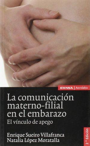 Portada del libro La comunicación materno - filial en el embarazo. El vínculo de apego, escrito por Natalia López Moratalla, catedrática de Bioquímica y Biología Molecular, y publicado por EUNSA.