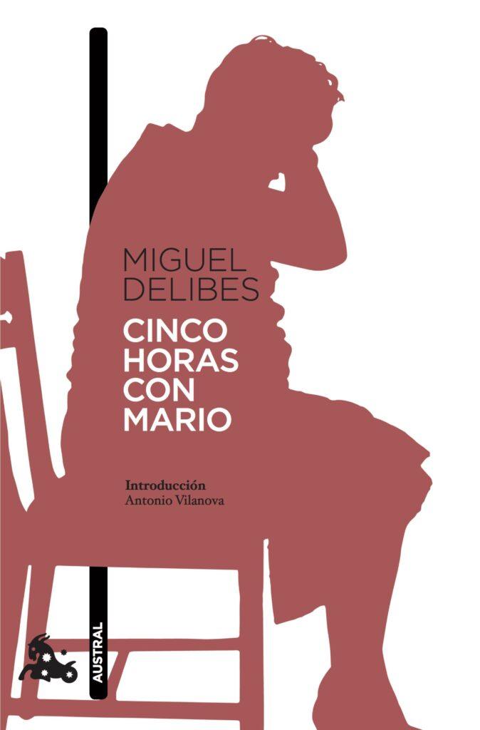Portada del libro Cinco horas con Mario, de Miguel Delibes
