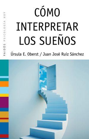 Portada del libro Cómo interpretar los sueños fde Úrsula E. Oberst y Juan José Ruiz Sánchez