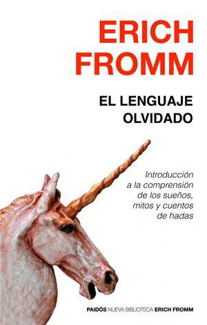 Portada del libro El lenguaje olvidado. Introducción a la comprensión de los sueños, mitos y cuentos de hadas, de Erich Fromm