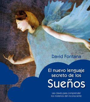Portada del libro El nuevo lenguaje secreto de los sueños. Las claves para comprender los misterios del inconsciente de David Fontana