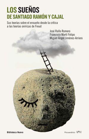 Portada del libro Los sueños de Santiago Ramón y Cajal. Sus teorías sobre el ensueño desde la crítica a las teorías oníricas de Freud.