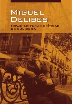 Portada del libro Miguel Delibes. Novas Leituras críticas de sua obra, publicado por la Universidad de Salamanca