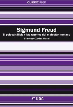 Portada del libro Sigmund Freud. El psicoanálisis y las razones del malestar humano, publicado por Editorial UOC.