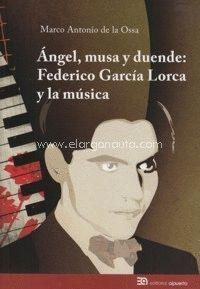 Portada del libro Ángel, musa y duende: Federico García Lorca y la música, publicado por la Universidad de Castilla-La Mancha.