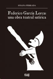 Portada del libro Federico García Lorca, una obra teatral satírica, publicado por la Universidad de Granada.