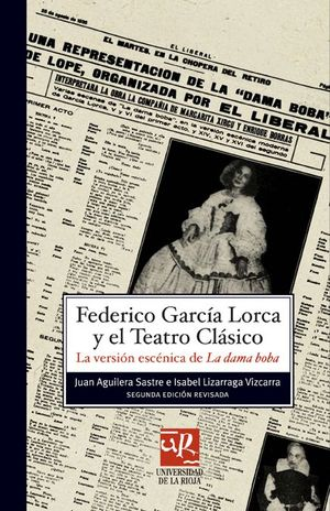 """Portada del libro Federico García Lorca y el teatro clásico: la versión escénica de """"La dama boba"""", publicado por la Universidad de La Rioja."""
