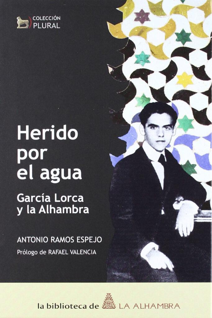 Portada del libro Herido por el agua. García Lorca y la Alhambra.