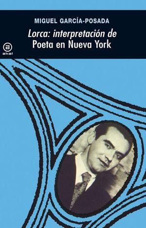 Portada del libro Lorca: interpretación de poeta en Nueva York.