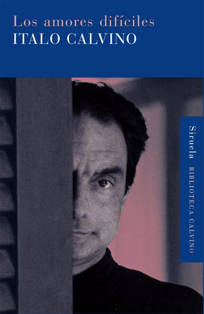 Portada del libro Los amores difíciles, de Italo Calvino