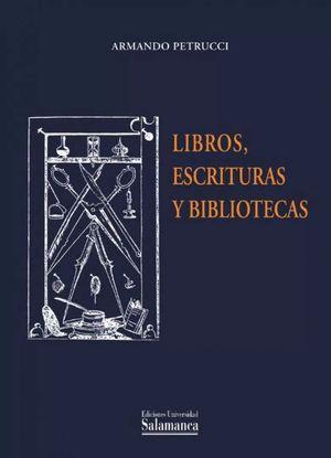 Portada de Libros, escrituras y bibliotecas de Armando Petrucci