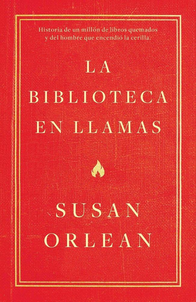 Portada de La Biblioteca en llamas de Susan Orlean